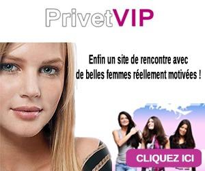 Rencontre PrivetVIP : rencontrer de belles femmes venues d'ailleurs !